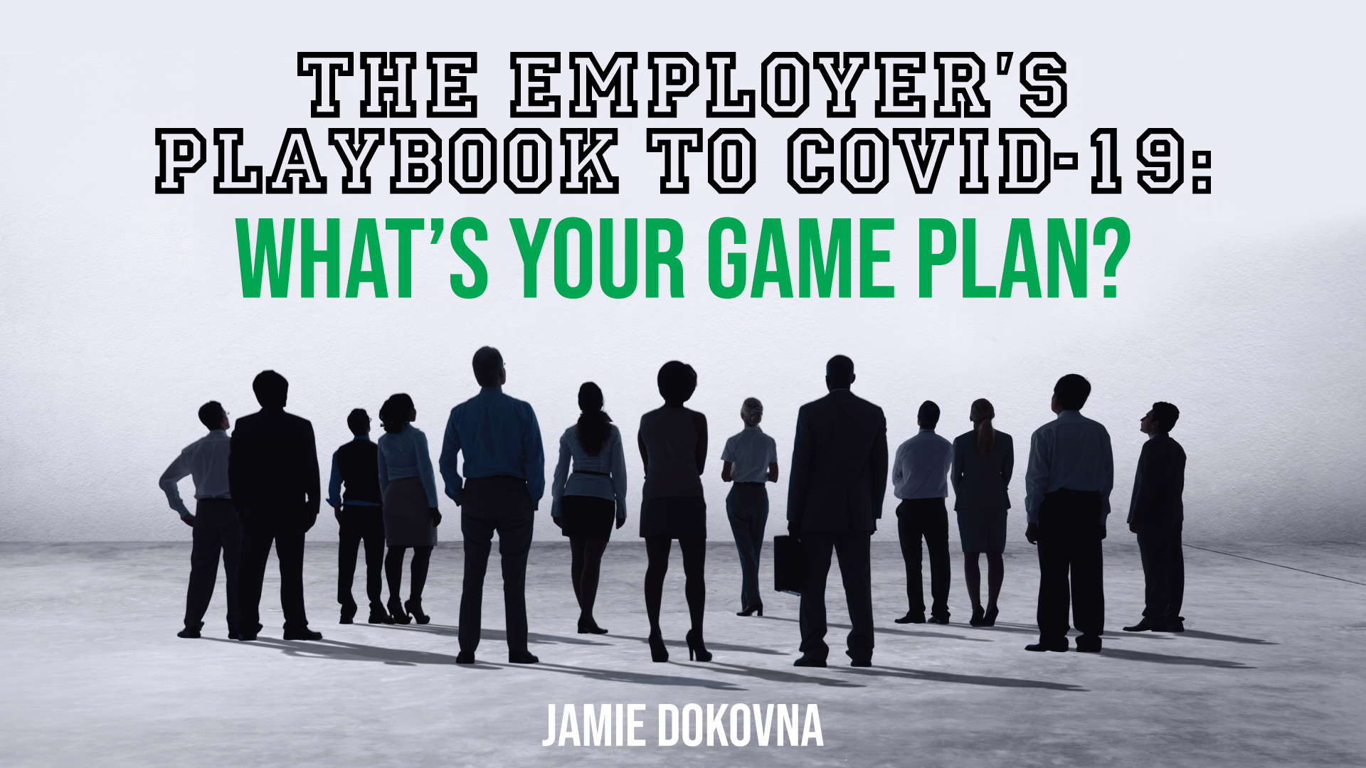 The Employer's Playbook to COVID-19