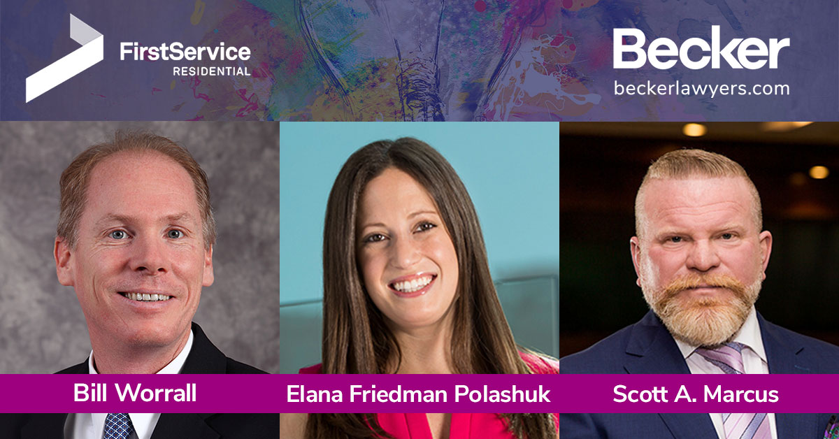 Becker's Scott Marcus and Elana Friedman Polashuk with special guest Bill Worrall of FirstService Residential